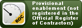 Provisional enablement (not Register in the Official Register of Contractors)